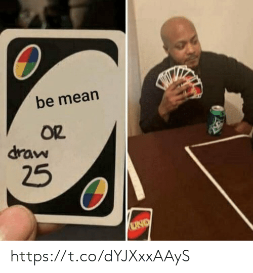 Mean: be mean  OR  draw  25  OND https://t.co/dYJXxxAAyS