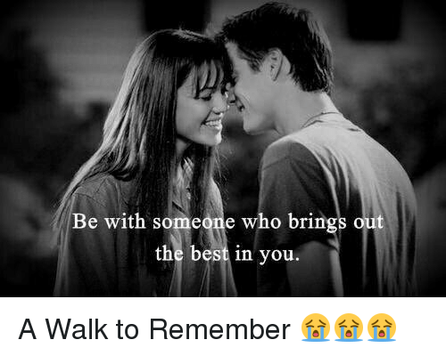 a walk to remember: Be with someone who brings out  the best in you A Walk to Remember 😭😭😭