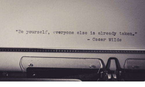 "Taken, Oscar, and Everyone: ""Be yourself, everyone else is already taken.  Oscar WilI de"