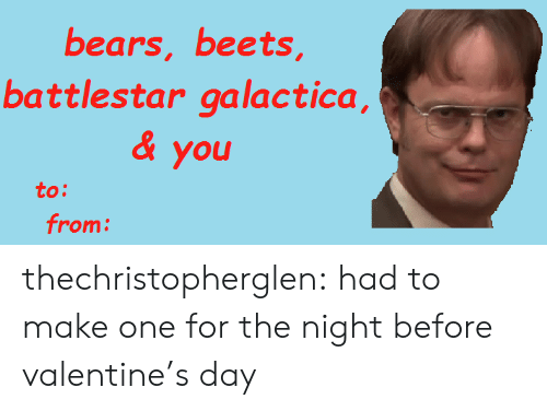 battlestar galactica: bears, beets  battlestar galactica,  & you  to:  from thechristopherglen:  had to make one for the night before valentine's day