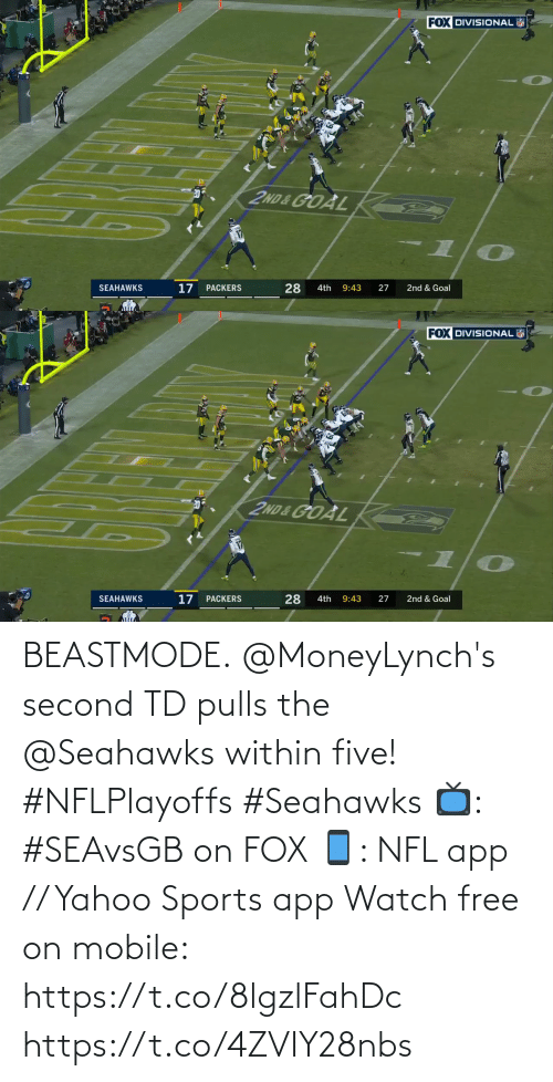 Seahawks: BEASTMODE.  @MoneyLynch's second TD pulls the @Seahawks within five! #NFLPlayoffs #Seahawks  📺: #SEAvsGB on FOX 📱: NFL app // Yahoo Sports app Watch free on mobile: https://t.co/8lgzlFahDc https://t.co/4ZVIY28nbs