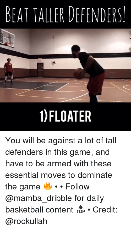 Defenders: BEAT TALLER DEFENDERS  1)FLOATER You will be against a lot of tall defenders in this game, and have to be armed with these essential moves to dominate the game 🔥 • • Follow @mamba_dribble for daily basketball content 🔝 • Credit: @rockullah