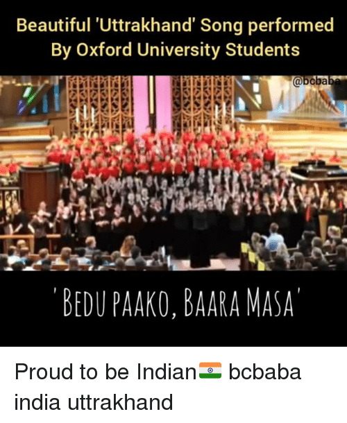 oxford university: Beautiful 'Uttrakhand' Song performed  By Oxford University Students  @boba  BEDU PAAKO, BAARA MASA Proud to be Indian🇮🇳 bcbaba india uttrakhand