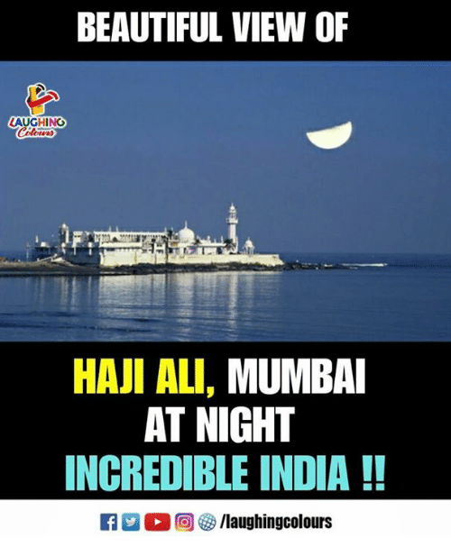 Ali, Beautiful, and India: BEAUTIFUL VIEW OF  LAUGHING  HAJI ALI, MUMBA  AT NIGHT  INCREDIBLE INDIA!!  R D。回參/laughingcolours