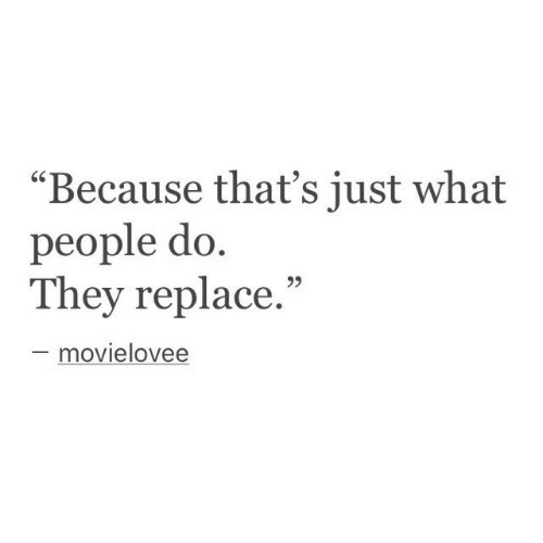 """They, What, and People: """"Because that's just what  people do  They replace.""""  60  movielovee"""
