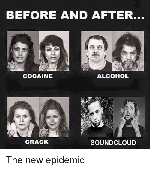 Before And After Cocaine Alcohol Crack Soundcloud Reddit Meme On