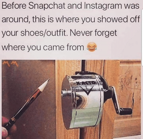 Dank, Instagram, and Shoes: Before Snapchat and Instagram was  around, this is where you showed off  your shoes/outfit. Never forget  where you came from