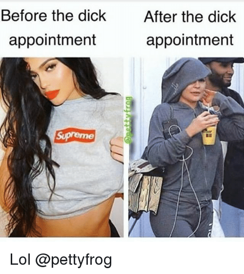 Lol, Memes, and Supreme  Before the dick After the dick appointment  appointment Supreme 946904db484
