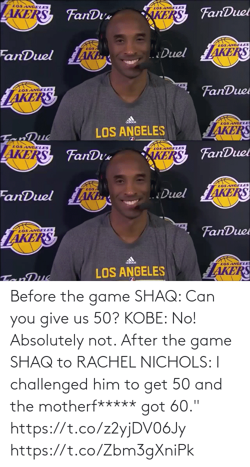 "After The: Before the game SHAQ: Can you give us 50? KOBE: No! Absolutely not.   After the game SHAQ to RACHEL NICHOLS: I challenged him to get 50 and the motherf***** got 60.""    https://t.co/z2yjDV06Jy https://t.co/Zbm3gXniPk"