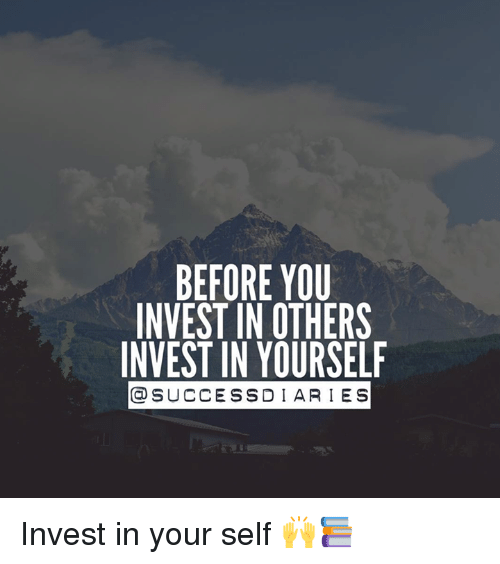 ssd: BEFORE YOU  INVEST IN OTHERS  INVEST IN YOURSELF  CO SUCCE SSD I ARIES Invest in your self 🙌📚