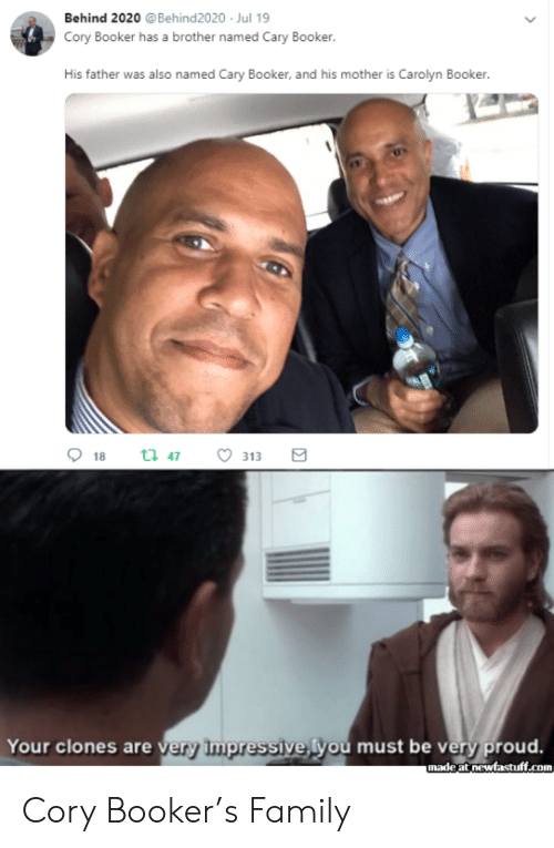 Family, Proud, and Cory Booker: Behind 2020 @Behind2020 Jul 19  Cory Booker has a brother named Cary Booker.  His father was also named Cary Booker, and his mother is Carolyn Booker.  18  t 47  313  Your clones are very Impressive, you must be very proud.  unadeat newfastuff.com Cory Booker's Family
