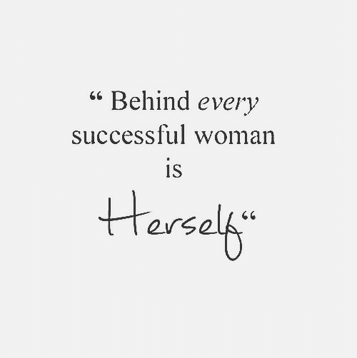 Woman, Every, and Behind: Behind every  successful woman  is  Harselg's