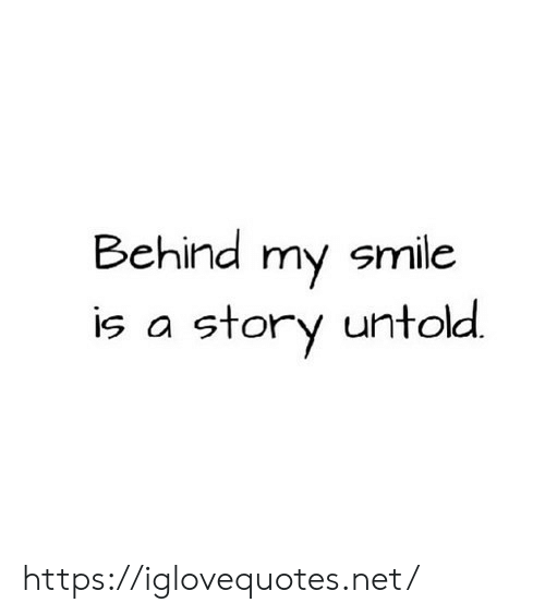 Smile, Net, and Story: Behind my smile  is a story untold https://iglovequotes.net/