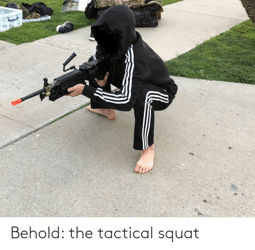 Squat: Behold: the tactical squat