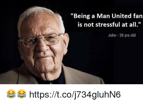 """man united: """"Being a Man United fan  is not stressful at all.  John 26 yrs old 😂😂 https://t.co/j734gluhN6"""