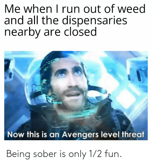 Sober: Being sober is only 1/2 fun.