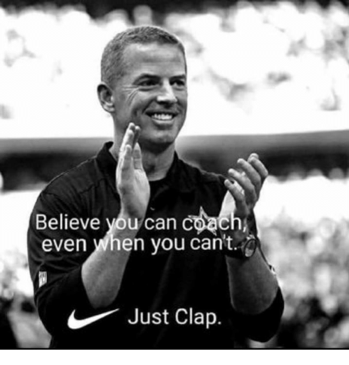 Coach, Can, and Believe: Believe you can Coach  even when you can't.  Just Clap.