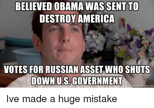 America, Obama, and Russian: BELIEVED OBAMA WAS SENTTO  DESTROY AMERICA  VOTES FOR RUSSIAN ASSET WHO SHUTS  DOWN US.GOVERNMENT  emegenerator.net Ive made a huge mistake