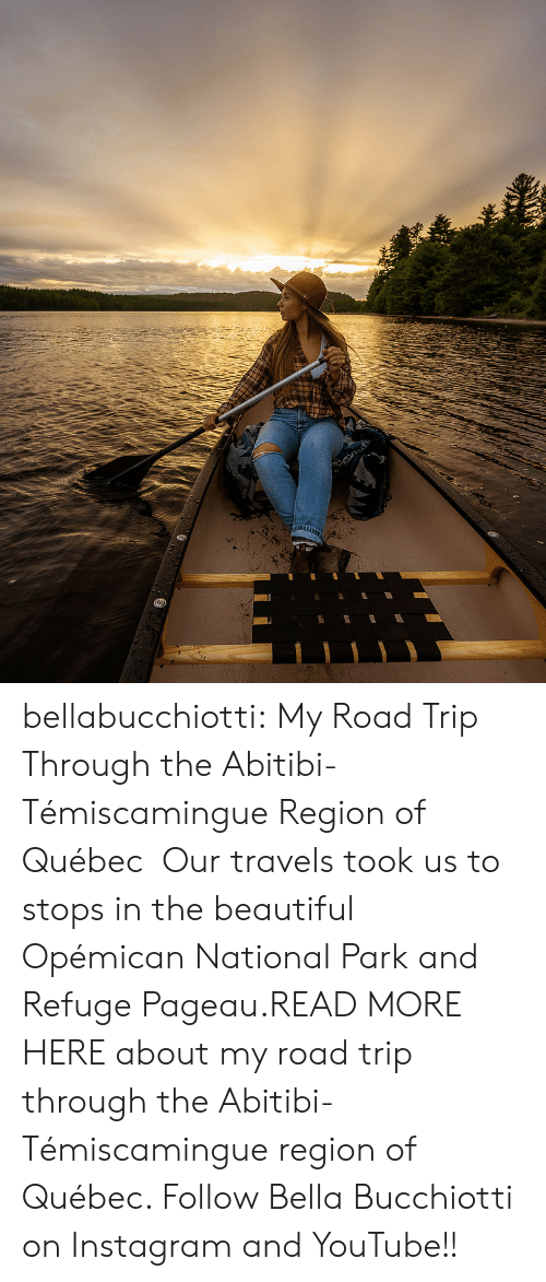 Beautiful, Instagram, and Tumblr: bellabucchiotti: My Road Trip Through the  Abitibi-Témiscamingue Region of Québec  Our travels took us to stops in the beautiful Opémican National Park and Refuge Pageau.READ MORE HERE about my road trip through the  Abitibi-Témiscamingue region of Québec.   Follow Bella Bucchiotti on Instagram and YouTube!!