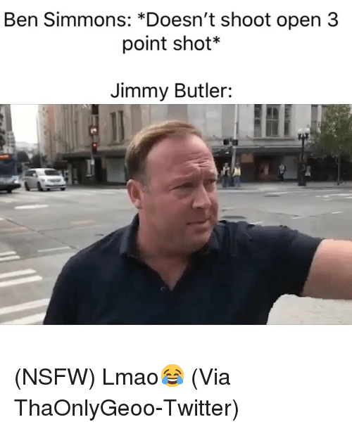 Basketball, Jimmy Butler, and Lmao: Ben Simmons: *Doesn't shoot open 3  point shot*  Jimmy Butler: (NSFW) Lmao😂 (Via ‪ThaOnlyGeoo‬-Twitter)