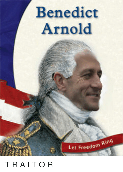 benedict arnold the world traitor from america history essay People commit treason because probably the most famous traitor in american history .