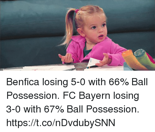 Soccer, Bayern, and Benfica: Benfica losing 5-0 with 66% Ball Possession.  FC Bayern losing 3-0 with 67% Ball Possession.  https://t.co/nDvdubySNN