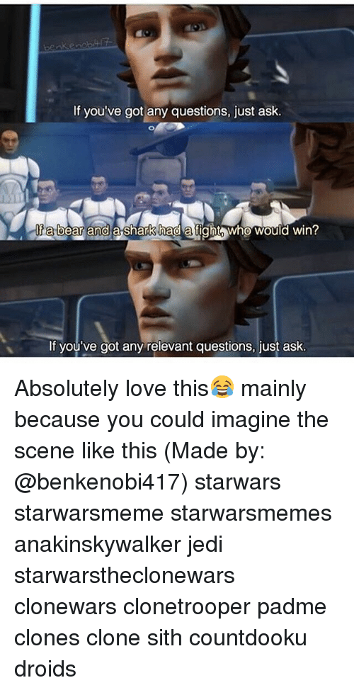 sharking: benke  If you've got any questions, just ask.  la bear and  If a bear and a-shark had a fight  who would win?  If you've got any relevant questions, just ask. Absolutely love this😂 mainly because you could imagine the scene like this (Made by: @benkenobi417) starwars starwarsmeme starwarsmemes anakinskywalker jedi starwarstheclonewars clonewars clonetrooper padme clones clone sith countdooku droids