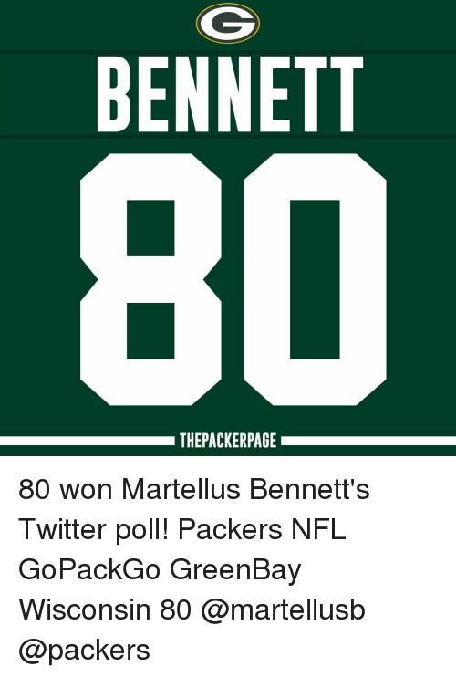 Memes, Wisconsin, and 🤖: BENNETT  30  THEPACKERPAGE 80 won Martellus Bennett's Twitter poll! Packers NFL GoPackGo GreenBay Wisconsin 80 @martellusb @packers