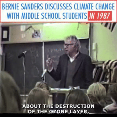 Bernie Sanders, Memes, and School: BERNIE SANDERS DISCUSSES CLIMATE CHANG  WITH MIDDLE SCHOOL STUDENTS IN 1987  ABOUT THE DESTRUCTION  OF THE OZONE LAYER