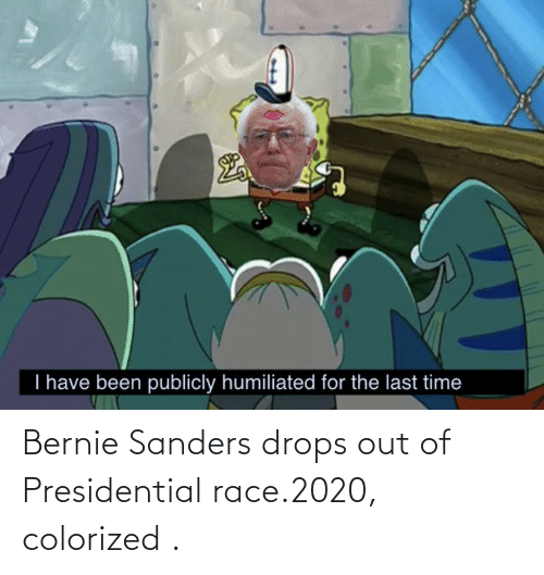 Bernie Sanders: Bernie Sanders drops out of Presidential race.2020, colorized .