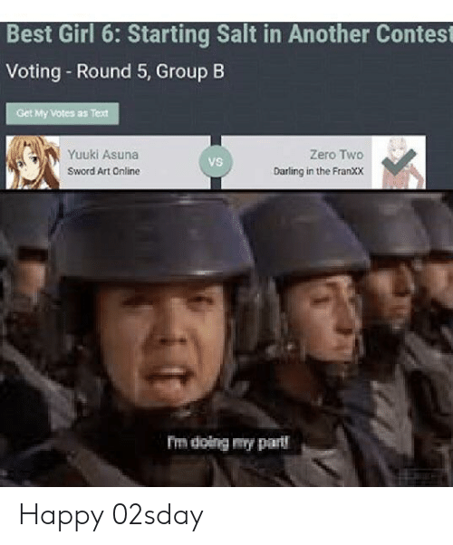 Anime, Zero, and Best: Best Girl 6: Starting Salt in Another Contest  Voting - Round 5, Group B  Get My Votes as Text  Yuuki Asuna  Zero Two  VS  Sword Art Online  Darling in the FranXX  m doing my part Happy 02sday