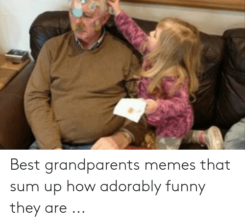 Adorably Funny: Best grandparents memes that sum up how adorably funny they are ...