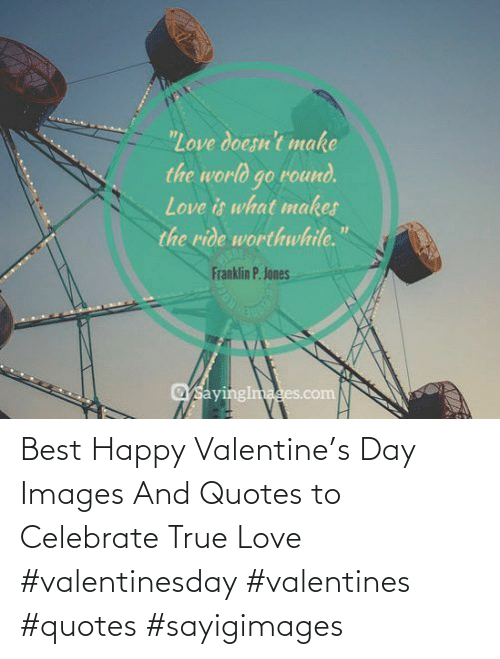 Images: Best Happy Valentine's Day Images And Quotes to Celebrate True Love #valentinesday #valentines #quotes #sayigimages