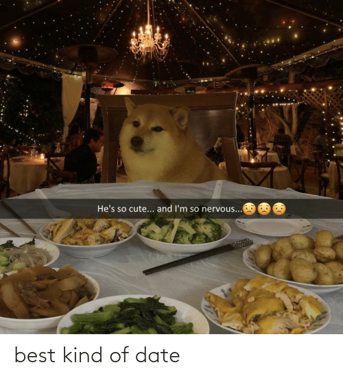 Kind: best kind of date