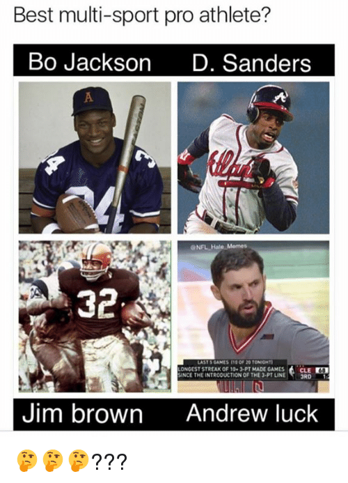 Andrew Luck: Best multi-sport pro athlete?  Bo Jackson  D. Sanders  NFL H  LASTS GAMES 20 TONIGHTl  ONGESTSTREAKOF 10-1-PT MADE GAMES  CLE  SINCE THEINTRODUCTION OF THE 3-PT LINE  3RD  Jim brown  Andrew luck 🤔🤔🤔???