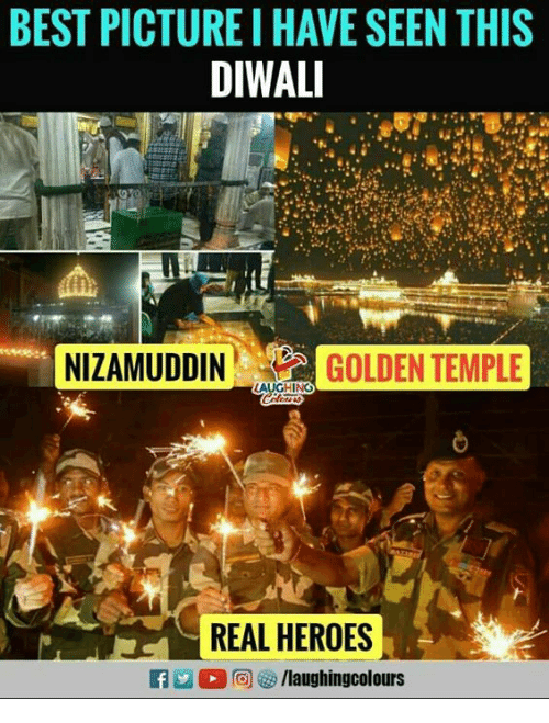Best, Heroes, and Indianpeoplefacebook: BEST PICTURE I HAVE SEEN THISs  DIWALI  da  NIZAMUDDINGOLDENTEMP  AUGHING  REAL HEROES