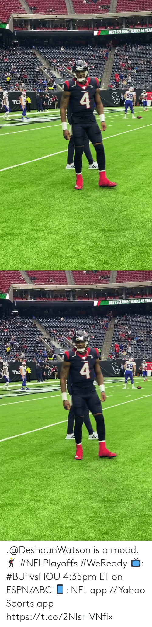 Trucks: BEST SELLING TRUCKS 42 YEAF  169  TEX   BEST SELLING TRUCKS 42 YEAR  69  TEX .@DeshaunWatson is a mood. 🕺 #NFLPlayoffs #WeReady  📺: #BUFvsHOU 4:35pm ET on ESPN/ABC 📱: NFL app // Yahoo Sports app https://t.co/2NIsHVNfix