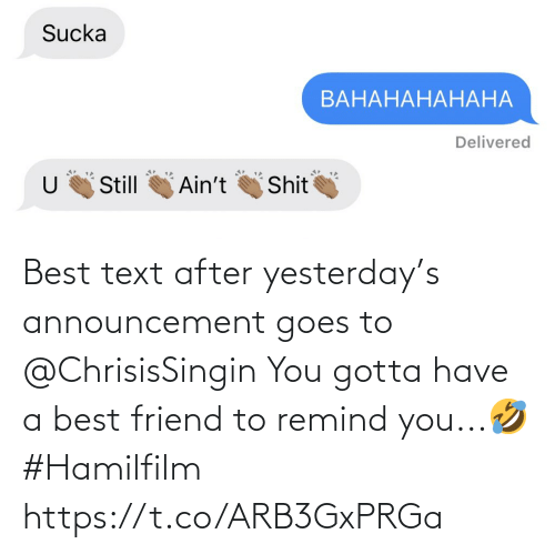 yesterday: Best text after yesterday's announcement goes to @ChrisisSingin  You gotta have a best friend to remind you...🤣 #Hamilfilm https://t.co/ARB3GxPRGa