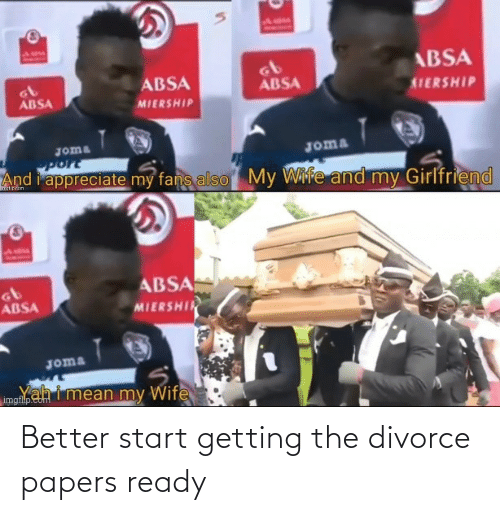 Papers: Better start getting the divorce papers ready