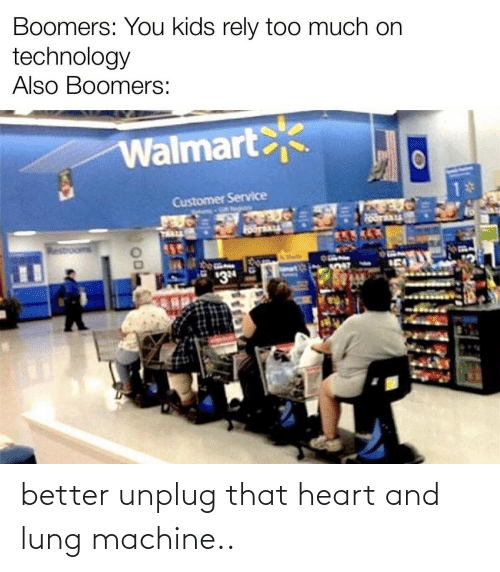 machine: better unplug that heart and lung machine..