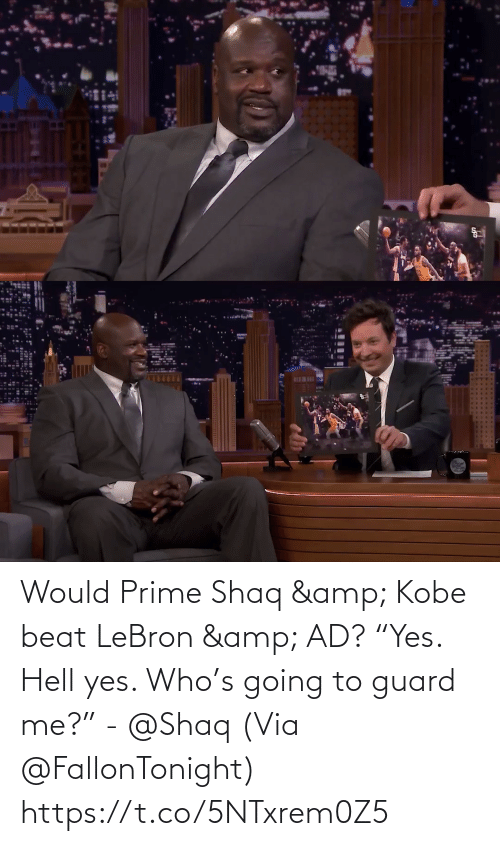 "Going To: BEWI Would Prime Shaq & Kobe beat LeBron & AD?   ""Yes. Hell yes. Who's going to guard me?"" - @Shaq   (Via @FallonTonight)  https://t.co/5NTxrem0Z5"