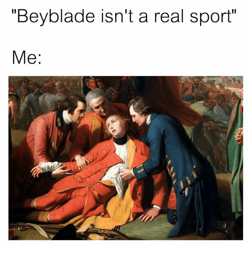 """Classical Art, Beyblade, and Sport: """"Beyblade isn't a real sport""""  Me:"""
