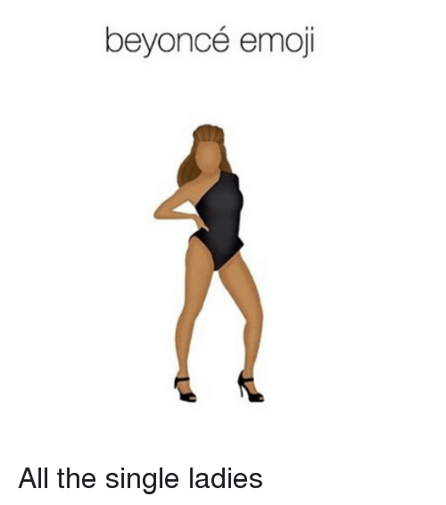 Beyonce, Emoji, and Emojis: beyoncé emoji All the single ladies