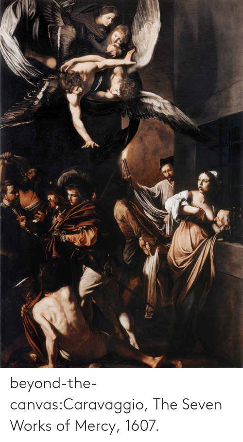 seven: beyond-the-canvas:Caravaggio, The Seven Works of Mercy, 1607.