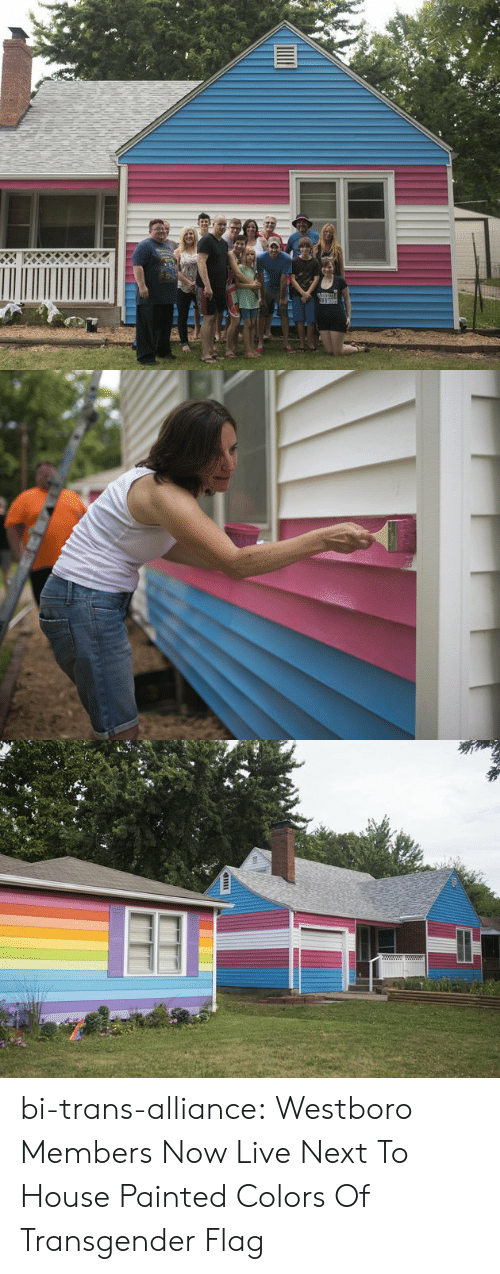 transgender: bi-trans-alliance:  Westboro Members Now Live Next To House Painted Colors Of Transgender Flag