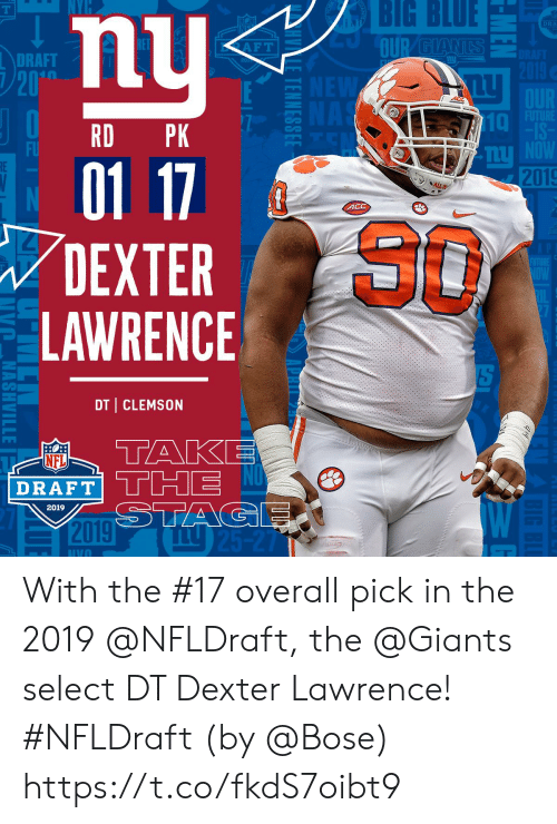 Memes, Nfl, and NFL Draft: BIG  BLUE  DRA  DRAFT  20  10  RD PK  FU  2019  4CC  80  DEXTER  LAWRENCE  DT CLEMSON  AP  NFL  DRAFT  2019 With the #17 overall pick in the 2019 @NFLDraft, the @Giants select DT Dexter Lawrence! #NFLDraft (by @Bose) https://t.co/fkdS7oibt9