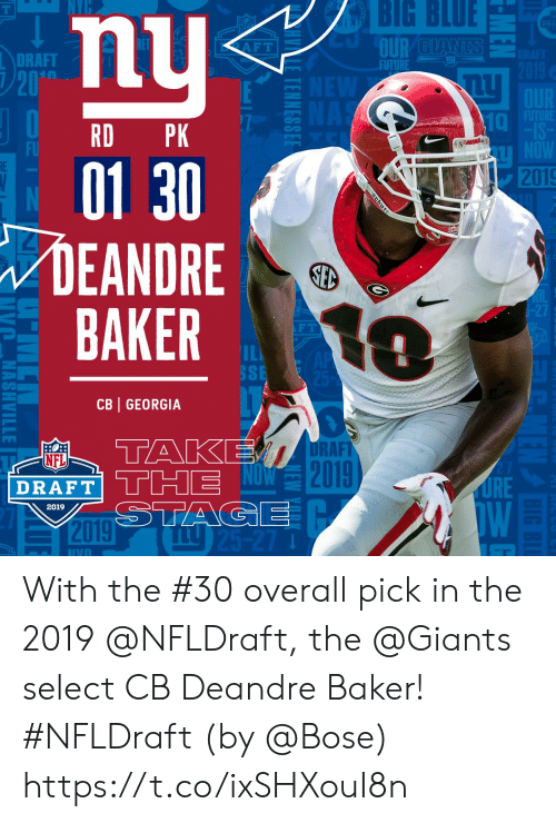 sse: BIG  BLUE  DRA  DRAFT  FUTURE  10  RD PK  01 30  DEANDRE  BAKER  2019  F T  SSE  CB GEORGIA  RAFT  0  NFL  2  DRAFT  2019 With the #30 overall pick in the 2019 @NFLDraft, the @Giants select CB Deandre Baker! #NFLDraft (by @Bose) https://t.co/ixSHXouI8n