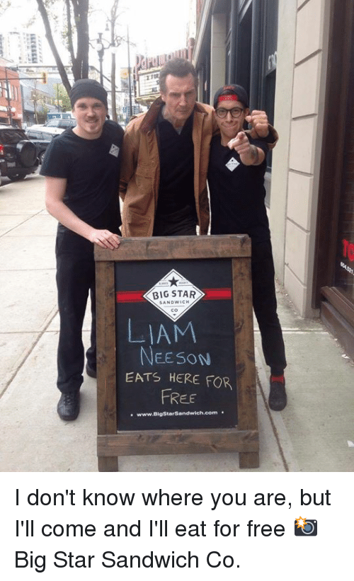 Dank, Free, and Star: BIG STAR  LIAM  EESON  EATS HERE FOR  FREE I don't know where you are, but I'll come and I'll eat for free  📸 Big Star Sandwich Co.