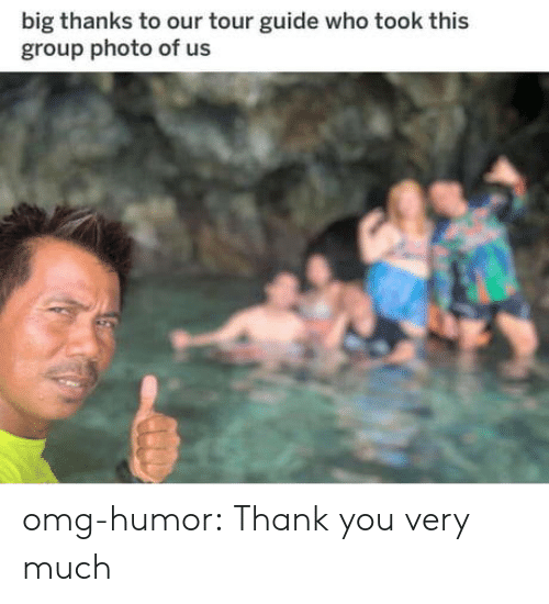Omg, Tumblr, and Thank You: big thanks to our tour guide who took this  group photo of us omg-humor:  Thank you very much