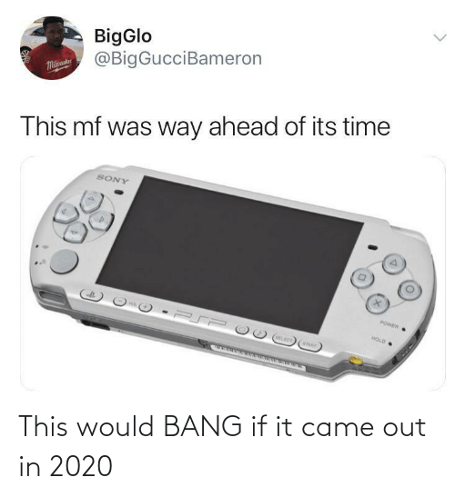 bang: BigGlo  @BigGucciBameron  Malaue  This mf was way ahead of its time  SONY  POWER  HOLD  OELECT  STARY This would BANG if it came out in 2020
